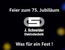 75 Jahre J. Schneider Elektrotechnik